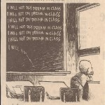 """""""I will not day dream in class."""" Non Sequitur - by Wiley Miller"""